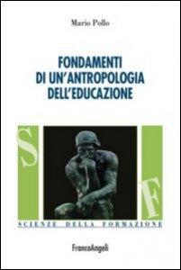 Copertina di 'Fondamenti di un'antropologia dell'educazione'
