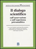 Il dialogo scientifico sull'osservazione e sull'esperienza psicoanalitica - AA. VV.
