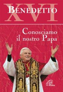 Copertina di 'Benedetto XVI. Per conoscere il nostro papa'