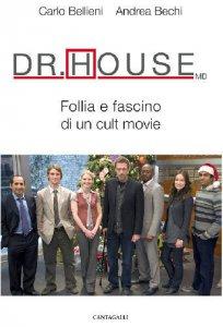 Copertina di 'Dr. House MD. Follia e fascino di un cult movie'