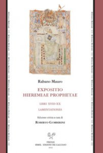Copertina di 'Expositio Hieremiae prophetae. Libri XVIII-XX. Lamentationes. Ediz. critica'