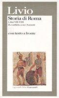 Storia di Roma. Libri 7-8. Il conflitto con i sanniti. Testo latino a fronte - Livio Tito