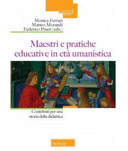 Copertina di 'Maestri e pratiche educative in età umanistica'