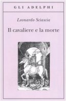 Il cavaliere e la morte - Sciascia Leonardo