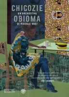 Un' orchestra di piccole voci - Obioma Chigozie