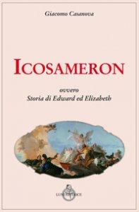 Copertina di 'Icosameron ovvero Storia di Edward ed Elizabeth'