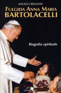 Copertina di 'Fulgida Anna Maria Bartolacelli'