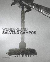 Salvino Campos. Wonderland. Catalogo della mostra (San Pietroburgo, 25 luglio-2 settembre 2018). Ediz. italiana e inglese