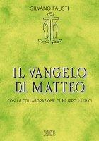 Il Vangelo di Matteo - Fausti Silvano