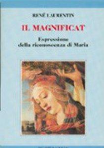 Copertina di 'Il magnificat. Espressione della riconoscenza di Maria'