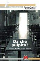 Da che pulpito? Lettere di fedeli ai loro pastori - Angelini Giuseppe, Palumbo Daniela