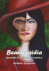Copertina di 'Beautynsidia. Quando il bello è tuo nemico'