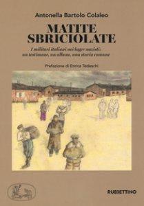 Copertina di 'Matite sbriciolate. I militari italiani nei lager nazisti: un testimone, un album, una storia comune'