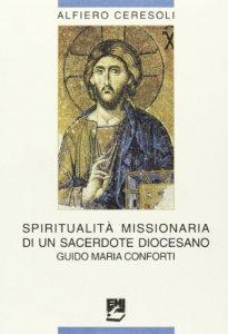 Copertina di 'Spiritualità missionaria di un sacerdote diocesano: Guido Maria Conforti'
