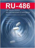 RU-486 Dall'aborto chimico alla  contraccezione di emergenza - AA. VV.