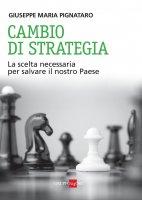 Cambio di strategia - Giuseppe Maria Pignataro