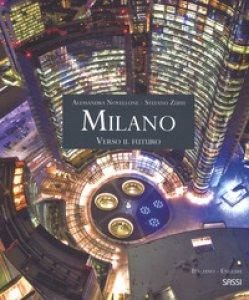 Copertina di 'Milano. Verso il futuro. Ediz. italiana e inglese'