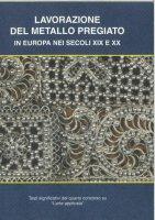 Lavorazione del metallo pregiato in Europa nei secoli XIX e XX