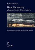 Hans Blumenberg e l'autodistruzione del cristianesimo - Ludovico Battista