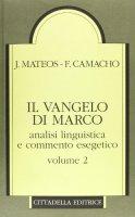 Il vangelo di Marco. Analisi linguistica e commento esegetico - Mateos Juan, Camacho Fernando