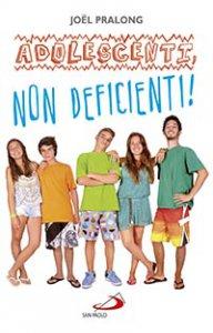 Copertina di 'Adolescenti, non deficienti!'