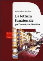 La lettura funzionale per l'alunno con disabilità - Snell Martha, Ianes Dario