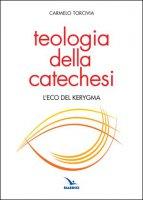 Teologia della catechesi - Cermelo Torcivia