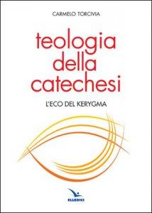 Copertina di 'Teologia della catechesi'