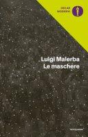 Le maschere - Malerba Luigi