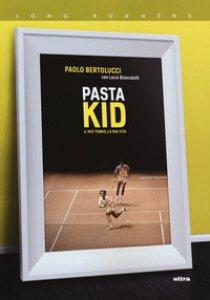 Copertina di 'Pasta Kid. Il mio tennis, la mia vita'