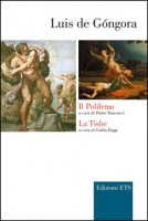 Il Polifemo-La Tisbe. Testo spagnolo a fronte - Góngora Luís de