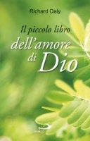 Il piccolo libro dell'amore di Dio - Richard Daly