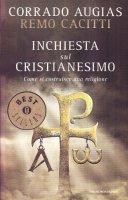 Inchiesta sul cristianesimo - Augias Corrado, Cacitti Remo