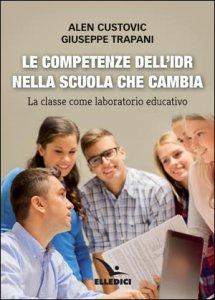 Copertina di 'Le competenze dell'IdR nella scuola che cambia'