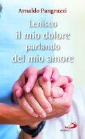 Lenisco il mio dolore parlando del mio amore - Arnaldo Pangrazzi