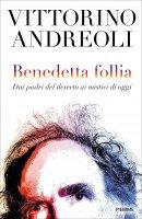 Benedetta follia - Vittorino Andreoli