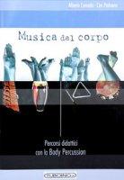 Musica dal corpo. Percorsi didattici con la body percussion - Conrado Alberto, Paduano Ciro