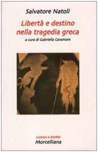 Copertina di 'Libertà e destino nella tragedia greca'