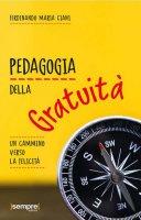 Pedagogia della gratuità - Ferdinando Maria Ciani