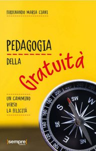 Copertina di 'Pedagogia della gratuità'