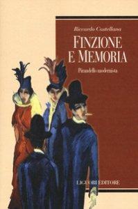 Copertina di 'Finzione e memoria. Pirandello modernista'