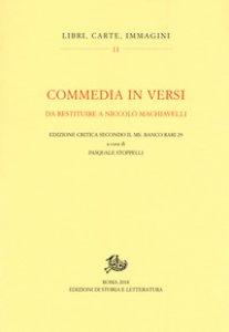 Copertina di 'Commedia in versi da restituire a Nicolò Machiavelli. Edizione critica secondo il MS. Banco rari 29. Ediz. critica'