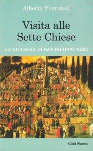 Copertina di 'Visita alle sette chiese. Liturgia di san Filippo Neri'