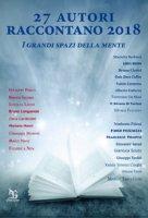 27 autori raccontano. I grandi spazi della mente