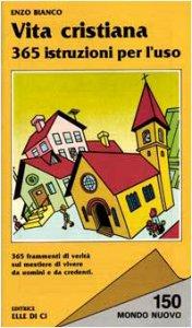Copertina di 'Vita cristiana. 365 istruzioni per l'uso'