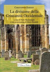 Copertina di 'Divisione della Cristianità Occidentale. (La)'