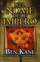 Nel nome dell'impero - Kane Ben