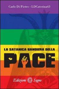Copertina di 'La satanica bandiera della pace'