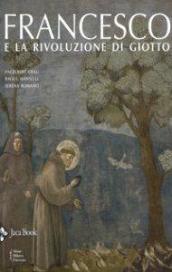Copertina di 'Francesco e la rivoluzione di Giotto'