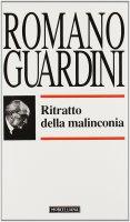 Ritratto della malinconia - Romano Guardini